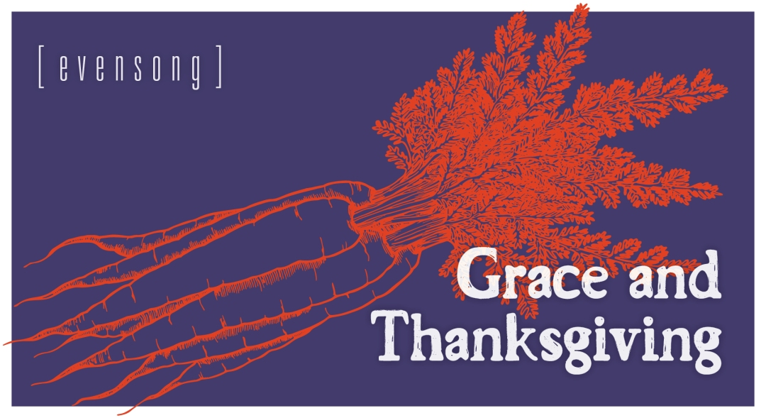 Grace and Thanksgiving evensong image, carrot bunch on purple background
